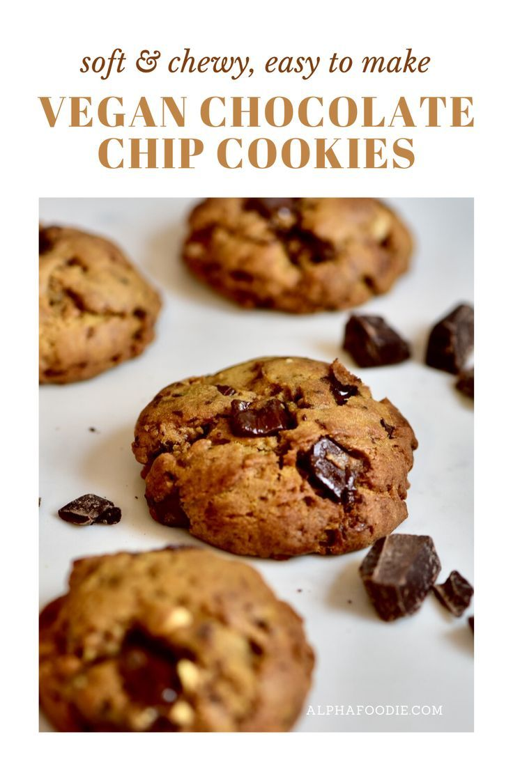Oeey Gooey Vegan Chocolate Chip Cookies In 2020 Vegan Chocolate Chip Cookies Chocolate Chip Cookies Vegan Chocolate Chip