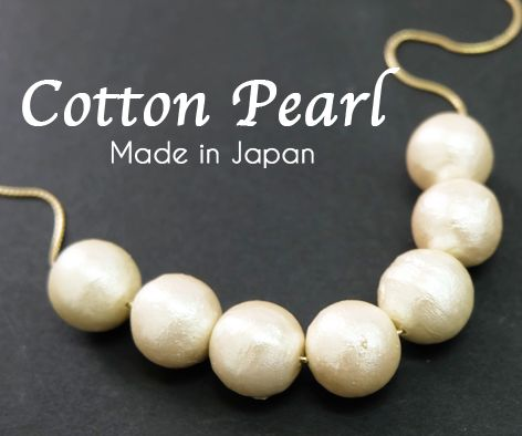 Cotton Pearl is made by compressed cotton with pearl coating instead of urea resin or glass, so the weight of the beads is much lighter than the usual pearls. The light weight allows very flexible designs for volume accessories.