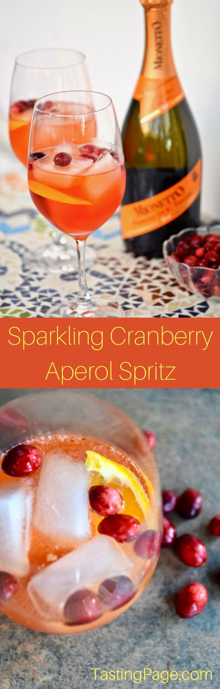 Sparkling Cranberry Aperol Spritz - great holiday party cocktail | TastingPage.com  Content for 21+ MyMionetto AD