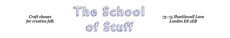 Craft courses at the School of Stuff