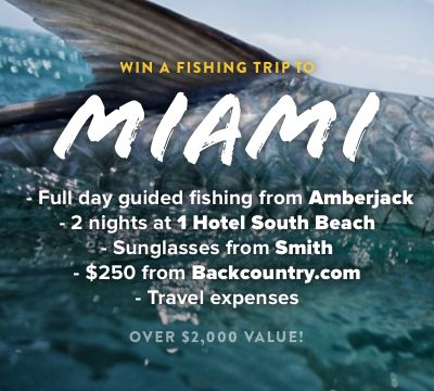 Win+a+Miami+fishing+trip+including+private+guide/charter,+2+nights+luxury+lodging+and+food,+2+pairs+Smith+sunglasses,+$250+of+gear+from+Backcountry,+and+travel+expenses.