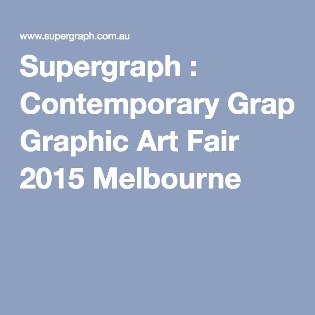 Supergraph : Contemporary Graphic Art Fair 2015 Melbourne