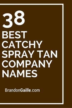 38 Best Catchy Spray Tan Company Names