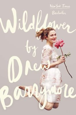 Wildflower by Drea Barrymore: Wildflower is a portrait of Drew's life in stories as she looks back on the adventures, challenges, and incredible experiences of her earlier years. #austinpubliclibrary