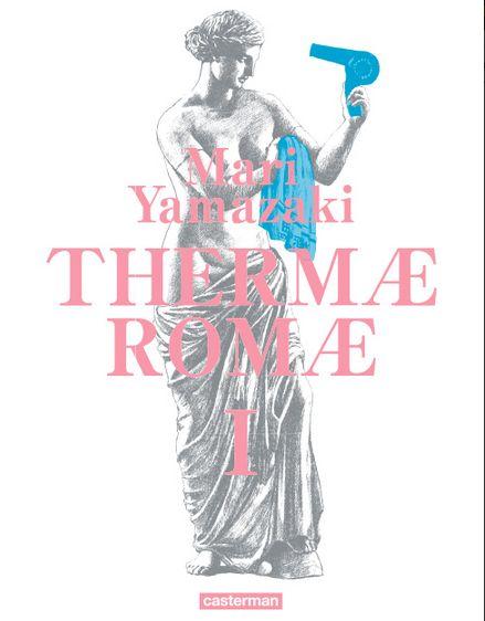 Thermae Romae, une version luxe dans un sens de lecture français - http://www.ligneclaire.info/thermae-romae-une-version-luxe-dans-un-sens-de-lecture-francais-11221.html