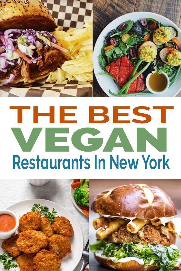 The Best Vegan Restaurants In New York In 2020 Best Vegan Restaurants Vegan Restaurants New York Food