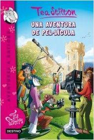 Una Aventura de pel·lícula / Tea Stilton. Destino, 2014