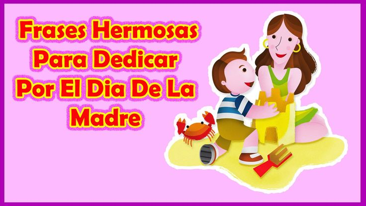 Feliz Dia De La Madre   Frases Hermosas Para Dedicar Por El Dia De La Madre – Feliz Dia Mamá Bellas. http://frasesbonitas.hugoarroyochavez.com/ https://www.facebook.com/frasesbonitas  Feliz dia Mama, dia de la madre, feliz dia de la madre, frases para el dia de la madre, poemas para el dia de la madre, imagenes del dia de la madre, frases dia de la madre, frases del dia de la madre, tarjetas para el dia de la madre, mensajes para el dia de la madre, frases por el dia de la madre,