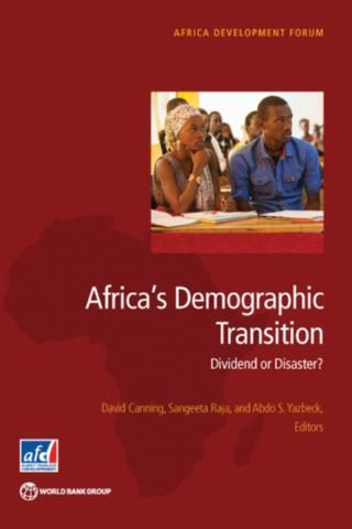 Africa's Demographic Transition : Dividend or Disaster?