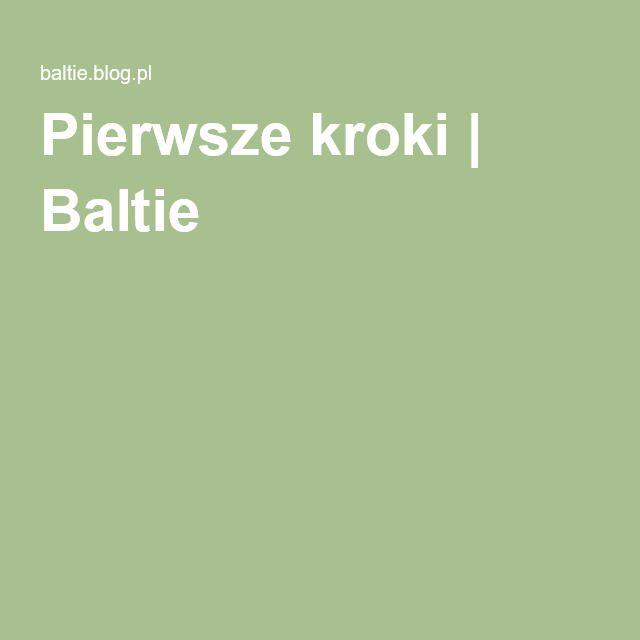 Pierwsze kroki | Baltie