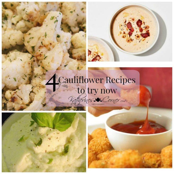 4 Cauliflower Recipes