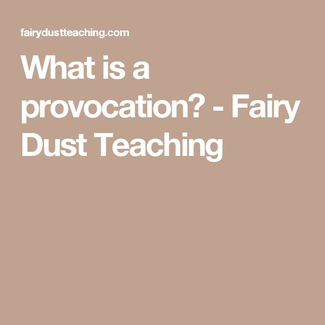What is a provocation? - Fairy Dust Teaching