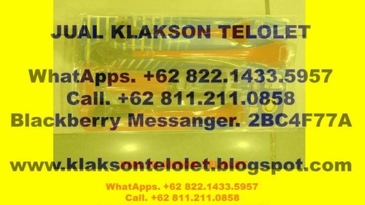 WhatApps +62 822.1433.5957 (TELKOMSEL), HARGA TERBARU KLAKSON OM TELOLET...