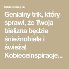 Genialny trik, który sprawi, że Twoja bielizna będzie śnieżnobiała i świeża! Kobieceinspiracje.pl