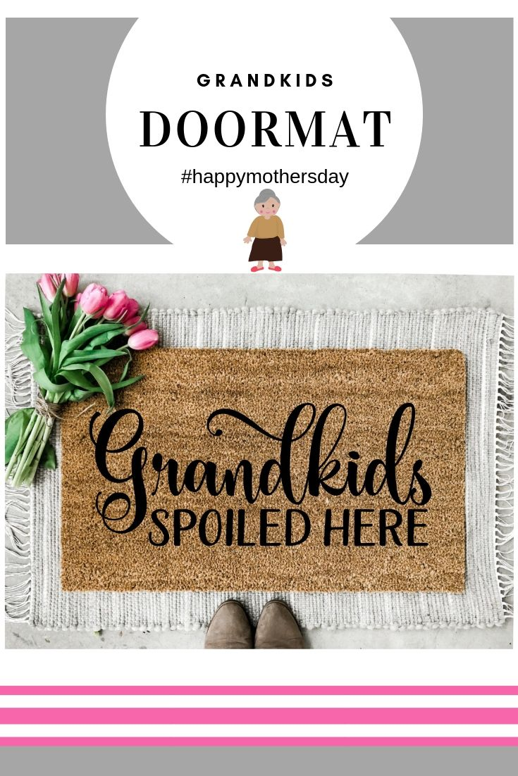 Grandkids spoiled here doormat mothers day gift etsy