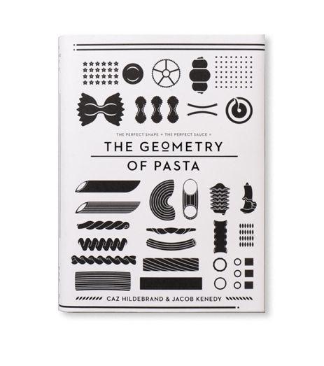 The Geometry of Pasta by Caz Hildebrand & Jacob Kenedy