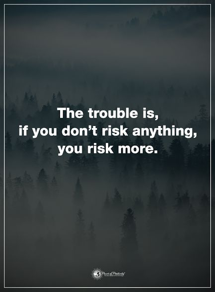 The trouble is, if you don't risk anything, you risk more.  #powerofpositivity #positivewords  #positivethinking #inspirationalquote #motivationalquotes #quotes #life #love #trouble #risk #takerisk