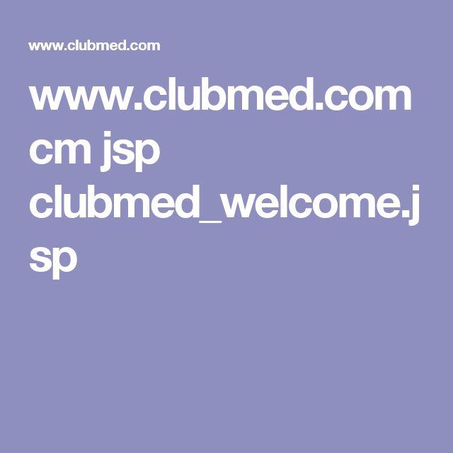 www.clubmed.com cm jsp clubmed_welcome.jsp