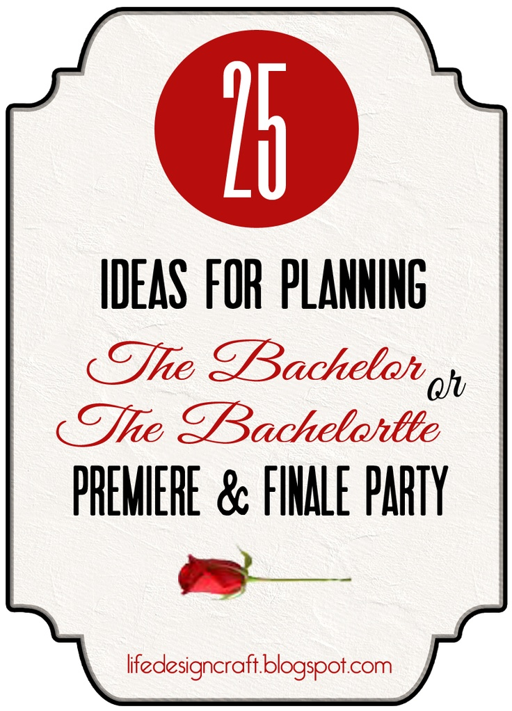 """25 creative and FUN ideas for planning """"The Bachelor/ette Premier and/or Finale Parties #TheBachelor #party"""