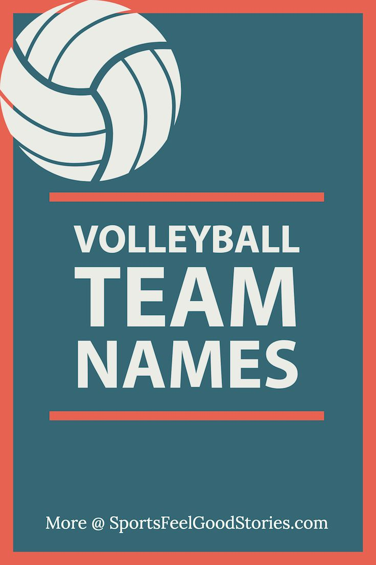 Volleyball Team Names Good Funny Clever And Best Volleyball Team Names Team Names Volleyball Team