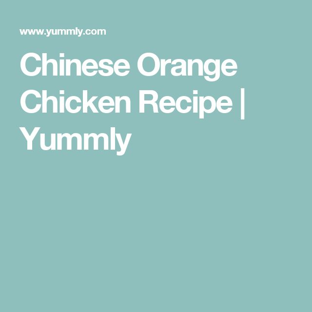 Chinese Orange Chicken Recipe | Yummly