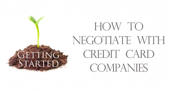 7 simple steps to follow to negotiate with your credit card companies