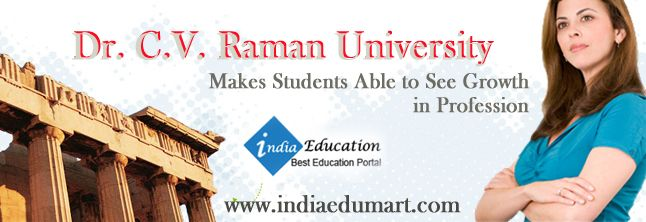 Why Dr C V Raman University Most Looked Academic Hub