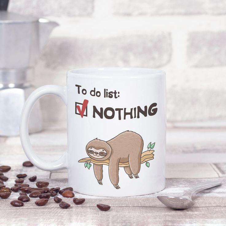 Funny Sloth Gift, Sloth Mug, Funny Sloth Coffee Mug, Funny Coffee Mug, Sloth Gift for Her, Funny Friend Gift