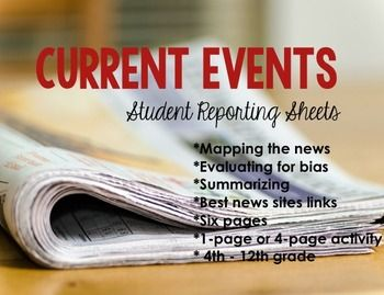 Current Events | Student Reporting Sheets |   Includes:  *Mapping the news *Evaluating for bias *Summarizing *Reflecting on own opinion *6 pages with choices for a 1-page or