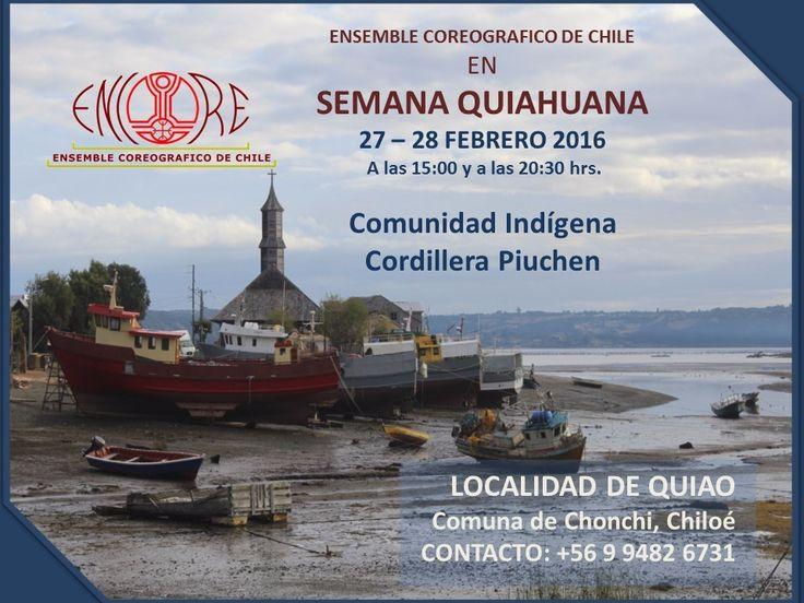 Queremos dejarlos cordialmente invitados a la presentación de Encore de Chile  los dias 27 y 28 de Febrero en Semana Quiahuana -Comuna de Chonchi - Chiloé