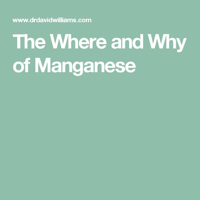 The Where and Why of Manganese