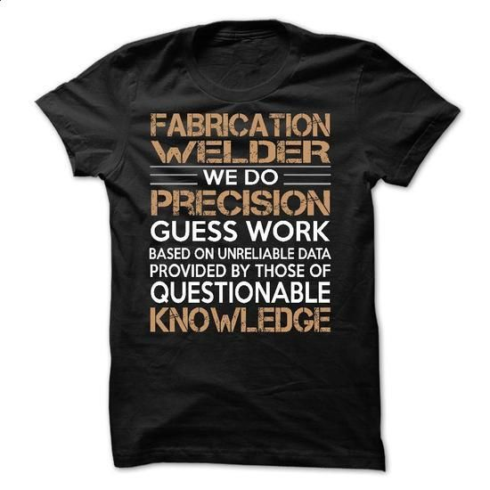 Fabrication Welder - #hoodies for women #cotton t shirts. GET YOURS => https://www.sunfrog.com/LifeStyle/Fabrication-Welder-61248675-Guys.html?60505