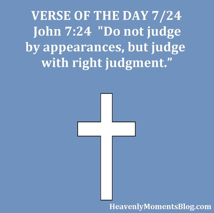 """VERSE OF THE DAY 7/24 John 7:24 """"Do not judge by appearances, but judge with right judgment.""""  Jesus didn't tell us not to judge one another, as believers.  He told us to remove the plank from our eye, make sure we aren't living in sin, then to talk to our brothers and sisters respectfully about the sin they are living in.    #judge #Bible #verseoftheday #Bibleverse #scripture #Jesus #Christ #JesusChrist #Christian #Christianity #God #Lord #believers #brothers #sisters #judgement"""