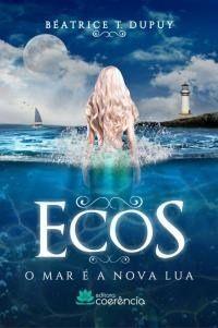 Ecos  - o Mar E A Nova Lua