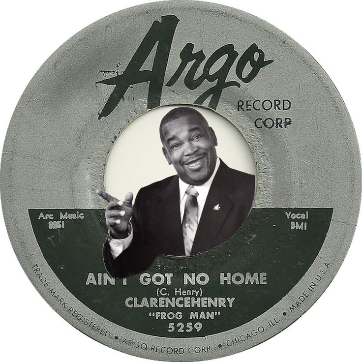 """Ain't Got No Home, Clarence """"Frogman"""" Henry, 1956"""