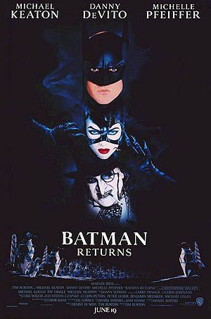 Batman Returns - 1992  I was not much fancy about Catwoman by.  Michelle Pfeiffer...