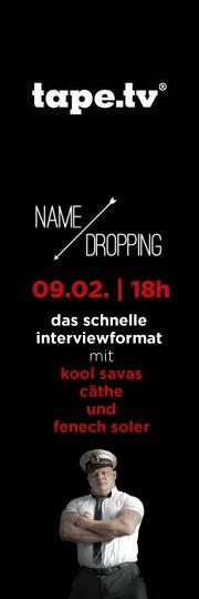 """heute um 18:00 """"namedropping"""" mit unserem neuen moderator rummelsnuff. gäste sind kool savas, cäthe und fenech soler. direkt auf www.tape.tv dann."""