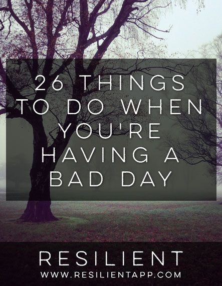 26 Things to Do When You're Having a Bad Day #depression #depressed #mentalhealth #recovery