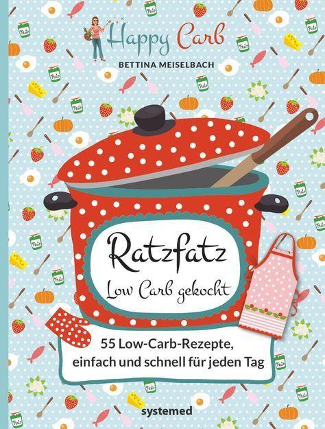 Ratzfatz Low Carb gekocht – einfach und schnell für jeden Tag. Das Eays Low Carb-Kochbuch von Bettina Meiselbach. Low Carb, ohne Kohlenhydrate, Glutenfrei, Low Carb Rezepte, ohne Zucker essen, ohne Zucker Rezepte, Zuckerfrei, Zuckerfreie Rezepte, Zuckerfreie Ernährung, Gesunde Rezepte, #deutsch #foodblog #lowcarb #lowcarbrezepte #ohnekohlenhydrate #zuckerfrei #ohnezucker #rezepteohnezucker