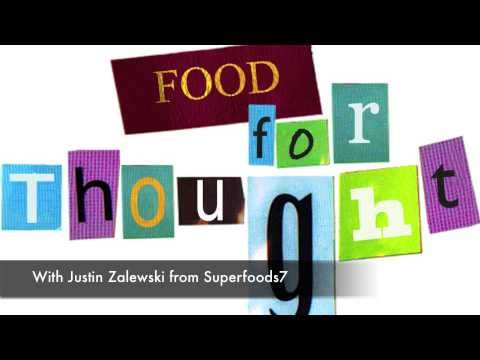 Food for Thought with with Justin Zalewski from Superfoods7