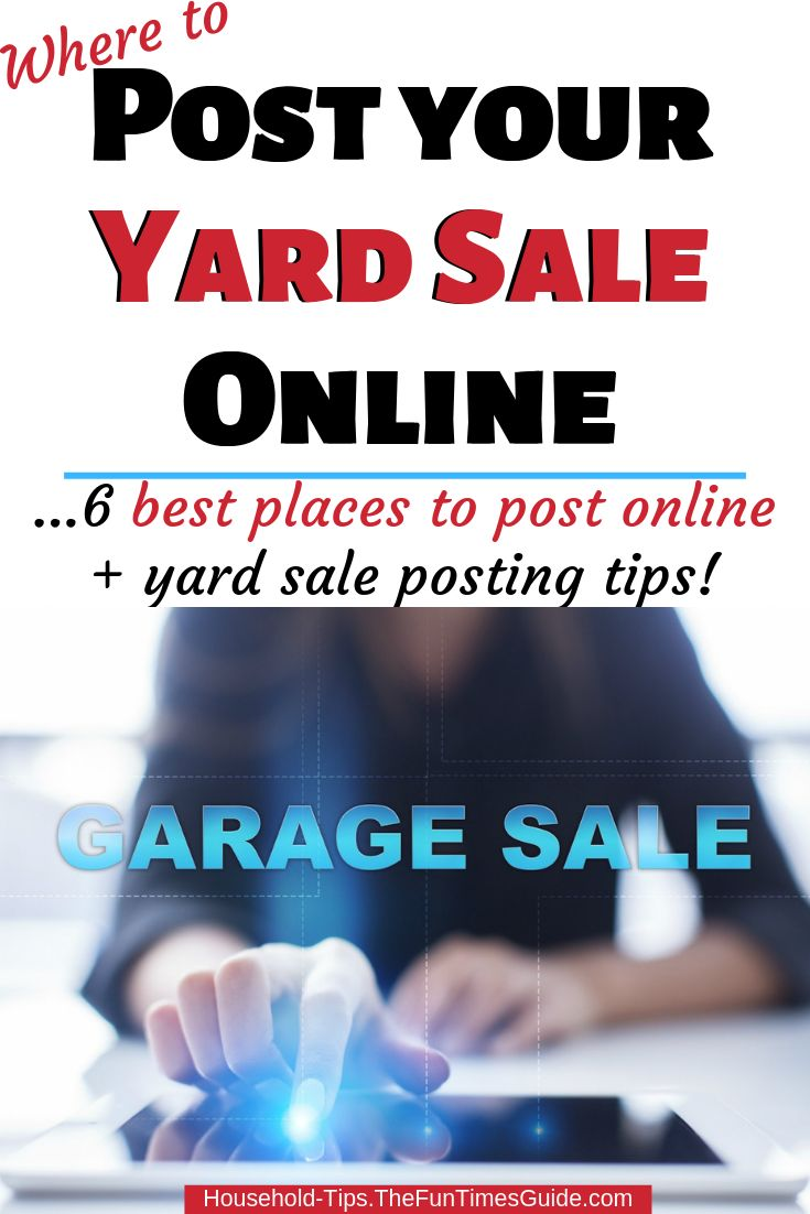Yard Sale Advertising Top 6 Places To Post A Yard Sale Online Or Find Yard Sales Online Yard Sale Garage Sales Online Garage Sale