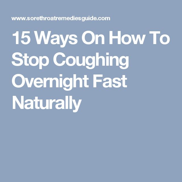 15 Ways On How To Stop Coughing Overnight Fast Naturally