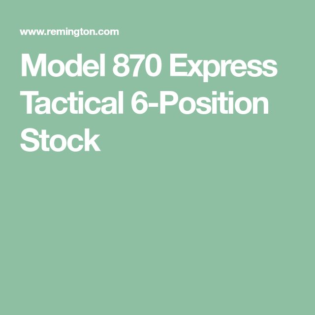 Model 870 Express Tactical 6-Position Stock