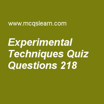 Learn quiz on experimental techniques, chemistry quiz 218 to practice. Free chemistry MCQs questions and answers to learn experimental techniques MCQs with answers. Practice MCQs to test knowledge on experimental techniques, electronegativity periodic table, ionic radius, crystals and classification, hydrogen bonding worksheets.  Free experimental techniques worksheet has multiple choice quiz questions as relative amounts of elements are discussed in, answer key with choices as testing,...