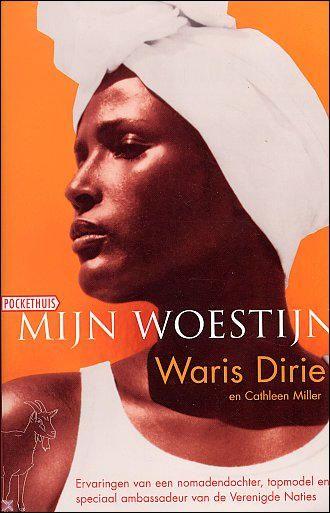 Mijn Woestijn van Waris Dirie. Ook de film is de moeite waard: Desert Flower. Vrouwenbesnijdenis is het thema, een verhaal dat begint in Somalië.
