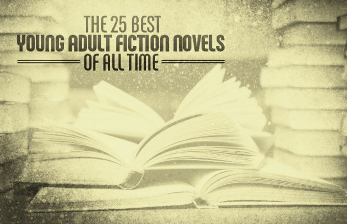 The 25 Best Young Adult Fiction Novels of All Time