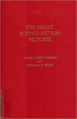 The Great Science Fiction Pictures (9780810810297)  James Robert Parish  Book