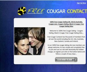 free cougar dating FreeCougarContacts.com is an absolutely free cougar dating site designed exclusively for cougars and toy – boys who are looking to connect with each other for a fulfilling relationship. This site hasn't been designed for those looking for a serious relationship or marriage with a younger man or an older woman.