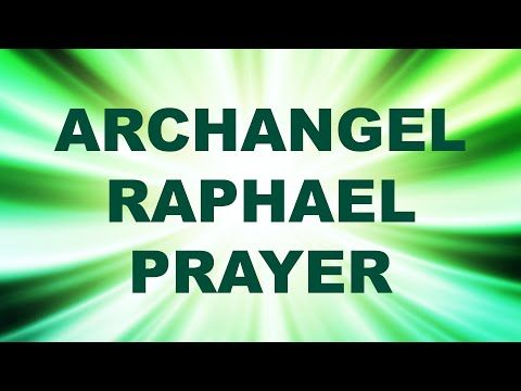 Archangel Raphael Prayer for Healing - Angel Prayer - Angel Meditation - YouTube