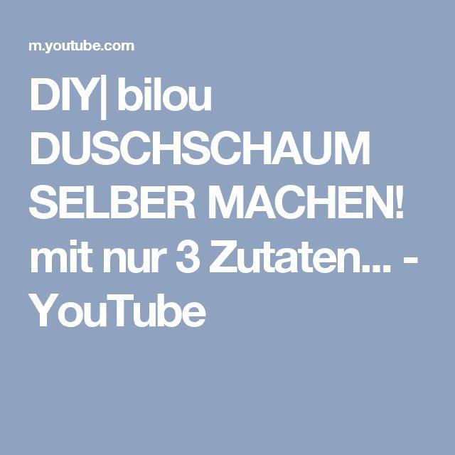 DIY| bilou DUSCHSCHAUM SELBER MACHEN! mit nur 3 Zutaten... - YouTube